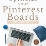 A pinnable image showing ladys hands on a laptop and the words beginners guide optimize your Pinterest boards