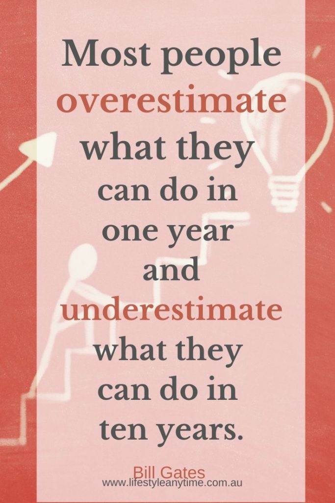 Bill Gates quote most people overestimate what they can do in one year and underestimate what they can do in ten years.