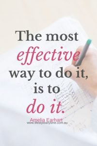 The most effective way to do it to do it - Amelia Earhart quote