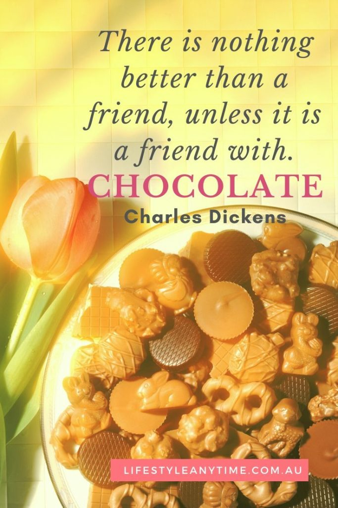 There is nothing better than a friend, unless it is a friend with chocolate - Charles Dickens