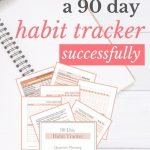 How to use a 90 day habit tracker.