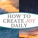 Sunrise and sunset, how to create joy daily.