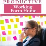 8 Ways To Be More Productive When Working From Home.