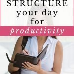 How to successfully structure your day for productivity