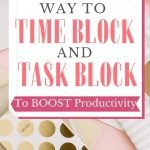 The amazing way to time block and task block to boost productivity
