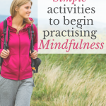 24 Simple activities to begin practising mindfulness