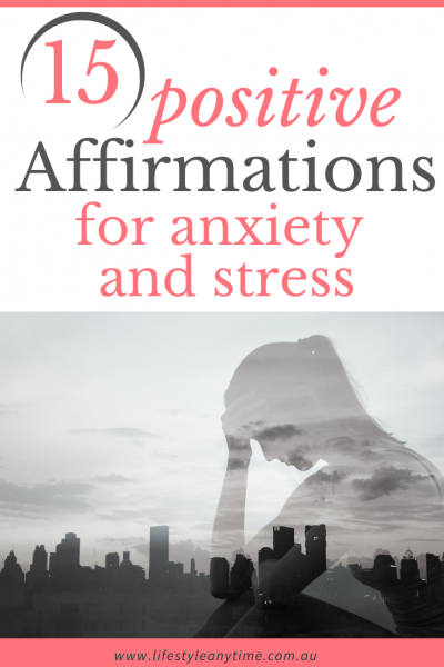 Positive affirmations for anxiety and stress